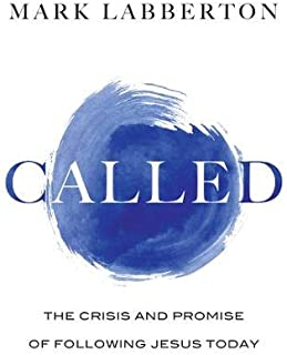 Called: The Crisis and Promise of Following Jesus Today