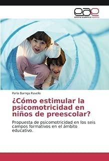 ¿Cómo estimular la psicomotricidad en niños de preescolar?: Propuesta de psicomotricidad en los seis campos formativos en el ámbito educativo (Spanish Edition)