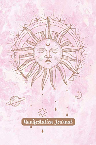 Manifestation Journal: Law of Attraction Workbook With Prompts to Manifest Your Desires | Law of Attraction Techniques, Exercises and Tools for Creating Abundance, Success, and Joy |