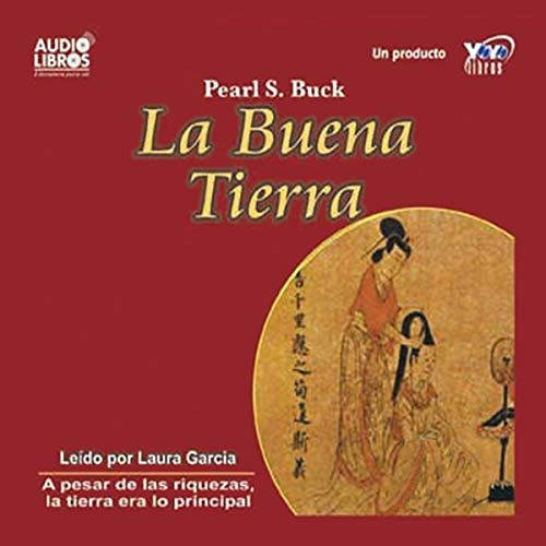La Buena Tierra [The Good Earth] Audiobook By Pearl S. Buck cover art