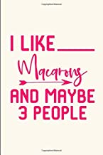 I Like Macarons And Maybe 3 People Baking Quote College Ruled Notebook: Blank Lined Journal