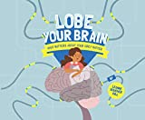 Image of Lobe Your Brain: What Matters About Your Grey Matter