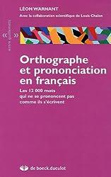 Orthographe et prononciation en français de LÉON WARNANT
