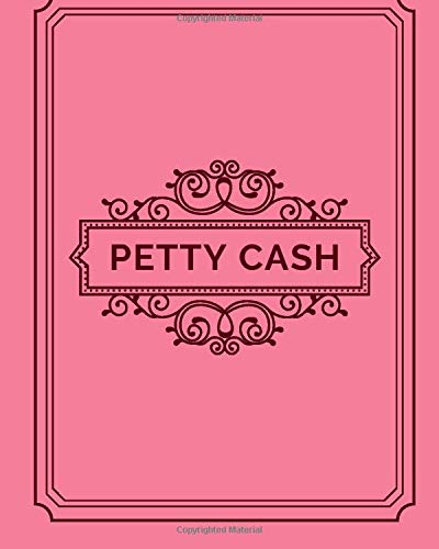 Petty Cash: Portable Money Recording for Tracking Payments & Spending Record Tracker for Managing Spending And Payment Cash Going In & Out Within The ... 120 pages (Cash flow Management, Band 36)