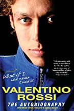 What If I Had Never Tried It( Valentino Rossi( The Autobiography)[WHAT IF I HAD NEVER TRIED IT][Paperback]