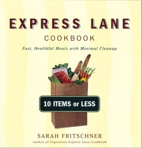 Download Express Lane Cookbook: Fast, Healthful Meals With Minimal Cleanup 0395971748