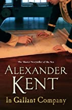 In Gallant Company by Kent, Alexander (2005) Paperback