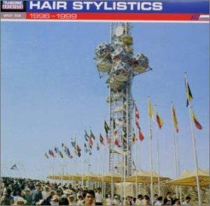 HAIR STYLISTICS/1996-1999
