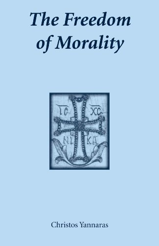 The Freedom of Morality (Contemporary Greek Theologians Series)