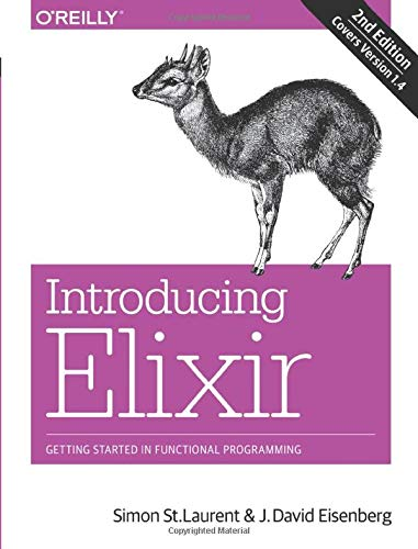Introducing Elixir, 2e: Getting Started in Functional Programming