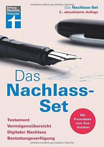 Das Nachlass-Set – Testament, Vermögensaufsicht, Digitaler Nachlass, Bestattungsverfügung – Beispielfälle und Beispielformulierungen