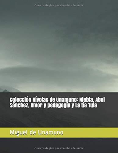 Colección Nívolas de Unamuno: Niebla, Abel Sánchez, Amor y pedagogía y La tía Tula