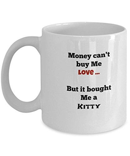 Money Can't Buy you Love, Funny Coffee Mug,Cat Lover Gifts,Kitty mug