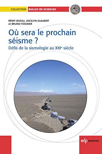 Où sera le prochain séisme ? : Défis de la sismologie au XXIe siècle PDF Books