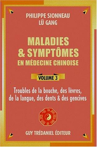 Maladies et symptômes en médecine chinoise, volume 3