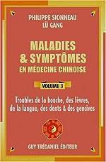 Maladies et symptômes en médecine chinoise, volume 3 de Sionneau