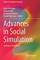 Advances in Social Simulation: Looking in the Mirror (Springer Proceedings in Complexity)