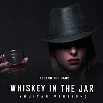 Whiskey in the Jar (Guitar Version)