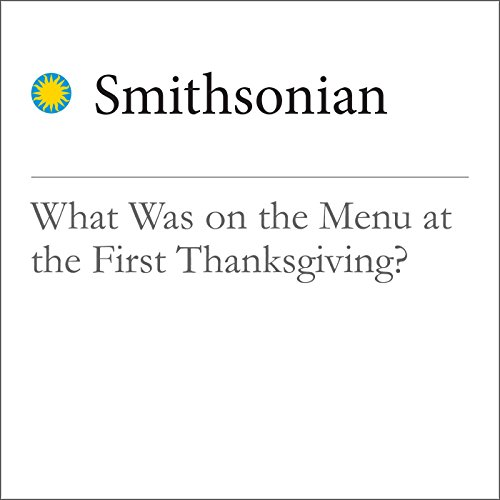 What Was on the Menu at the First Thanksgiving? audiobook cover art