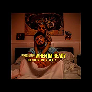 When I'm Ready (feat. Nmbr3rteen)