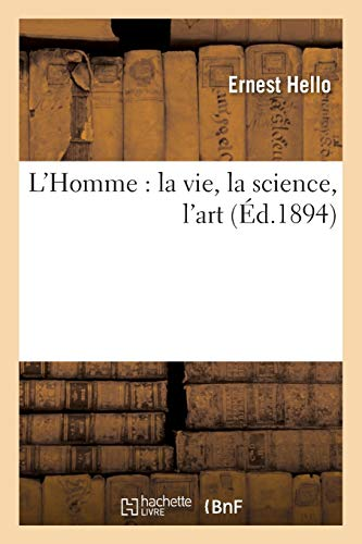 L'Homme : la vie, la science, l'art
