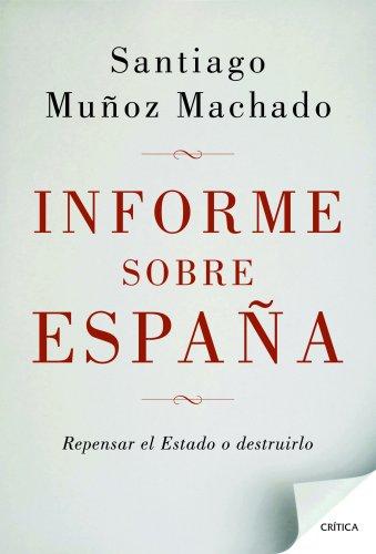 Informe sobre España: Repensar el Estado o destruirlo (Fuera de Colección)