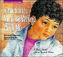 Something Must Be Wrong With Me: A Boy's Book About Sexual Abuse (Hurts of Childhood Series)