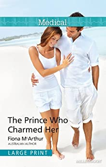 The Prince Who Charmed Her by [Fiona McArthur]