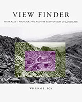 View Finder: Mark Klett, Photography, and the Reinvention of Landscape