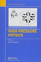 High-Pressure Physics (Scottish Graduate Series)