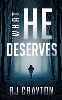 What He Deserves by [RJ Crayton]