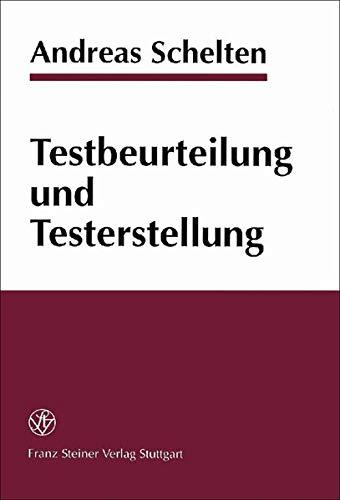 Testbeurteilung und Testerstellung: Grundlagen der Teststatistik und Testtheorie für Pädagogen und Ausbilder in der Praxis