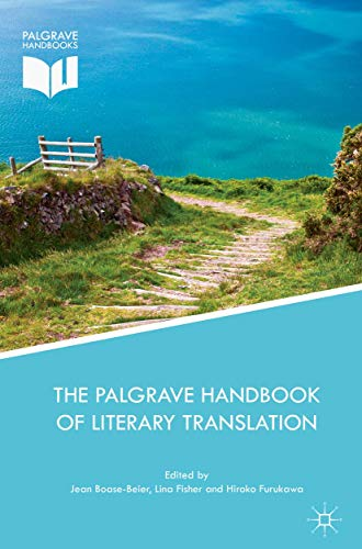 Compare Textbook Prices for The Palgrave Handbook of Literary Translation Palgrave Studies in Translating and Interpreting 1st ed. 2018 Edition ISBN 9783319757520 by Boase-Beier, Jean,Fisher, Lina,Furukawa, Hiroko