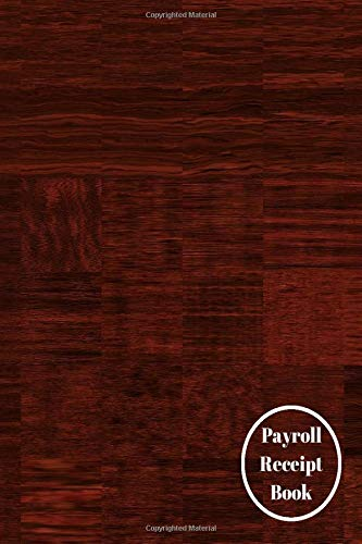 """Payroll Receipt Book: Small Monthly Keepsake Payroll Tracker, Log Book Journal, Gifts for Business, Companies, Shops, Record All Staff Net and Gross Pay, 6"""" x 9"""" with 110 pages to Write In."""