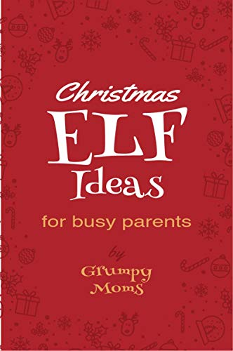 Christmas Elf Ideas: Easy Ideas for Busy Parents (English Edition)