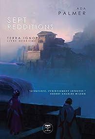 Terra Ignota, tome 2 : Sept redditions par Ada Palmer