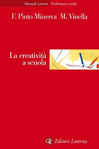 La creatività a scuola (Manuali Laterza Vol. 331)