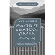 With Christ in the School of Prayer: A 31-Day Study