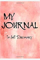 My Journal To Self Discovery: Inspirational Journal/Notebook Diary: Pink Watercolor cover with 100+ Pages of Lined & Blank Paper for Writing and ... and Teens to create a Positive Focus on Life. Paperback