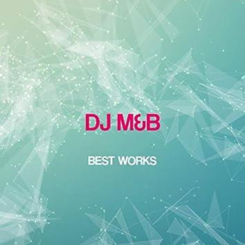 Dj M&B Best Works