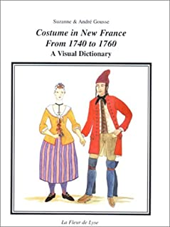 Costume in New France from 1740 to 1760: A visual dictionary