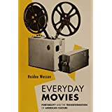 Everyday Movies: Portable Film Projectors and the Transformation of American Culture (English Edition)