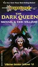 The Dark Queen (Dragonlance Villains, Vol Six)