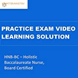 CERTSMASTEr HNB-BC – Holistic Baccalaureate Nurse, Board Certified Practice Exam Video Learning Solutions