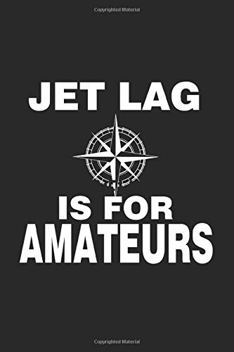 Travelling Jetlag Amateurs World Travel Gift: College Ruled Journal or Notebook (6x9 inches) with 120 pages