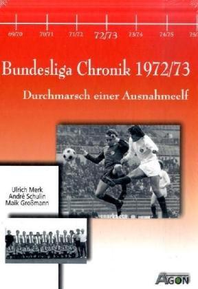 Bundesliga Chronik 1972/73: Durchmarsch einer Ausnahmeelf