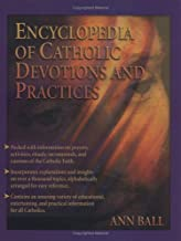 Encyclopedia of Catholic Devotions and Practices