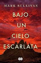Bajo un cielo escarlata / Beneath a Scarlet Sky (Spanish Edition)