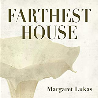 Farthest House                   By:                                                                                                                                 Margaret Lukas                               Narrated by:                                                                                                                                 Mary Jane Conlon                      Length: 14 hrs and 49 mins     Not rated yet     Overall 0.0