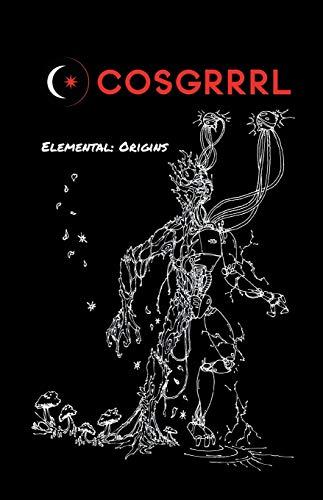 COSGRRRRL The Elemental Series Issue #1: Origins
